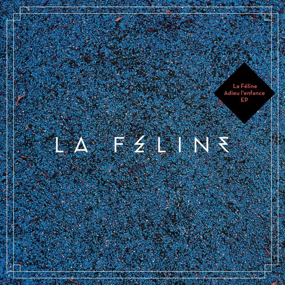 La Féline - Adieu l'Enfance - EP
