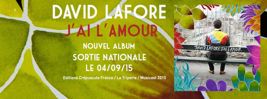 David Lafore - J'ai l'amour - nouvel album