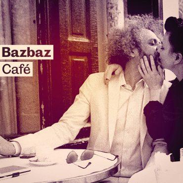 Bazbaz Café album Camille Bazbaz Paris scène française indé chanson française